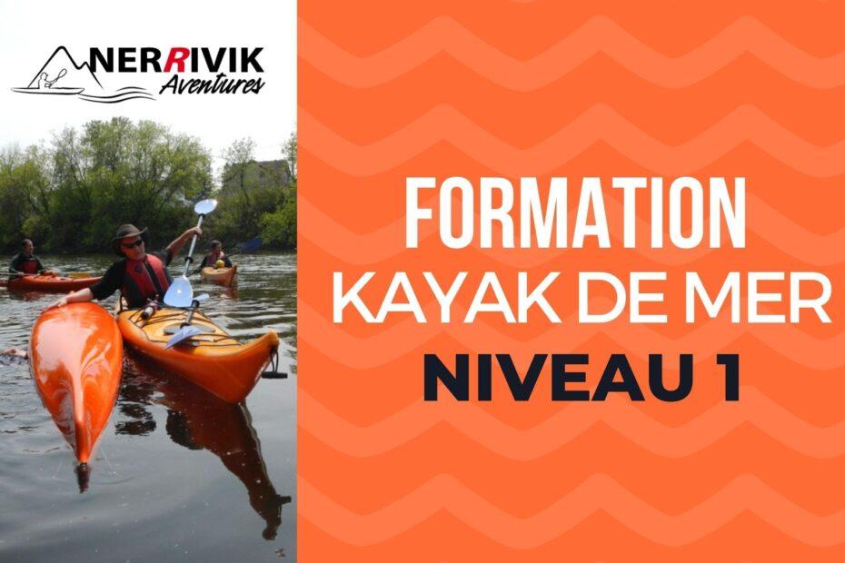 FORMATION kayak de mer - Niveau 1- Nerrivik Aventures 2021